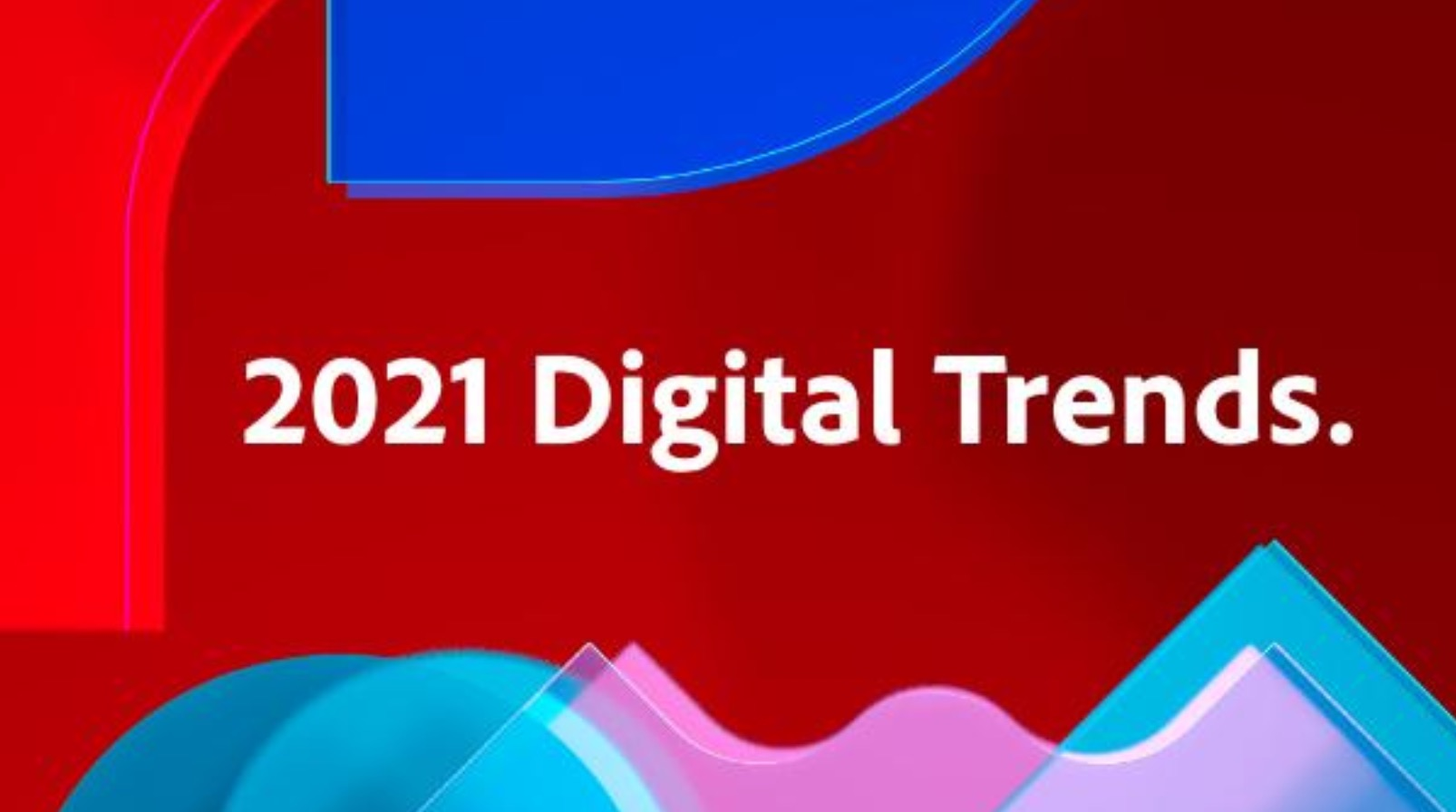Digital Marketing Trends that will Dominate 2021 & Beyond