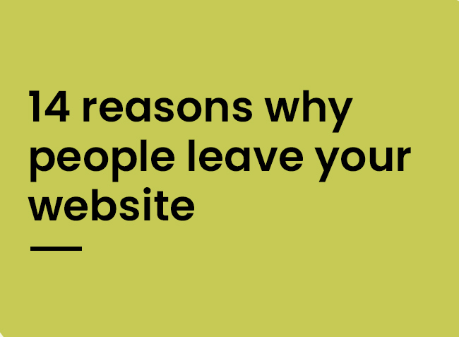 Reasons why people leave your website