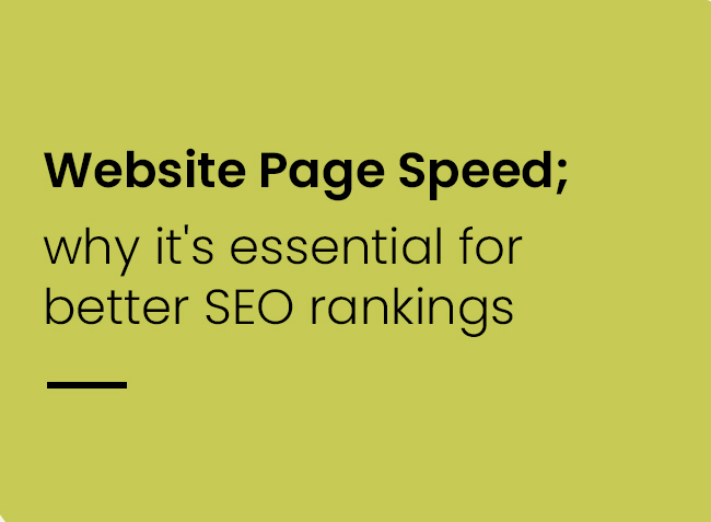 Website Page Speed; why it's essential for better SEO rankings